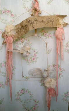 Treasure the Beautiful Days - love the wire framed bird swing and streaming ribbons - nice inspiration, I have some ideas I'd like to change it up. Very pretty!