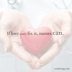 If love can't fix it, nurses can. #nursing #truth #nursequotes #healthcare