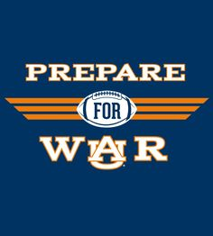 Prepare for war!  #WarEagle     For Awesome Sports Stories and Audio Podcast, Visit our Blog at www.RollTideWarEagle.com