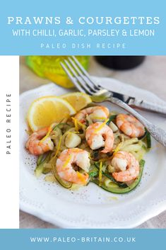 Prawns & Courgettes with Chilli, Garlic, Parsley & Lemon  #Paleo #food #recipe #keto #diet
