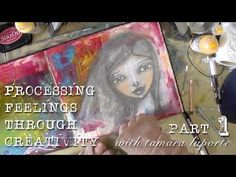 Processing Feelings through Creativity - Part 1 - Mixed Media Art with W...