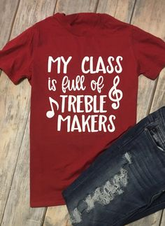 My Class is Full of Treble Makers, Music Teacher Shirt, Choir Teacher Gift, Music Appreciation, Band Teacher Outfits, Teacher Shirts, Choir Shirts, Music Teacher Gifts, Music Teachers, Music Classroom, Presents For Teachers, Summer Work Outfits, Shirt Designs
