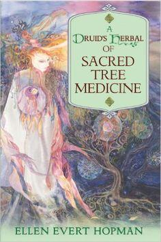 A Druid's Herbal of Sacred Tree Medicine: Ellen Evert Hopman: 9781594772306: Amazon.com: Books