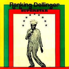 DILLINGER - Superstar ℗ 1977, Channel One/Weed Beat