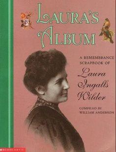 Laura's album: A remembrance scrapbook of Laura Ingalls Wilder by Laura Ingalls Wilder, http://www.amazon.com/dp/0439062977/ref=cm_sw_r_pi_dp_cAvsqb0VT86V5