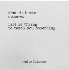 When it hurts, Observe!