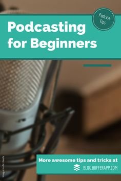 #Podcasting for Beginners: The Complete Guide to Getting Started With #Podcasts