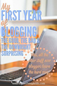 Thinking of starting a blog and not sure what to expect? Find out what I learned during my first year of blogging and get your own off to an awesome start. #BloggingForBeginners #StartYourOwnBlog