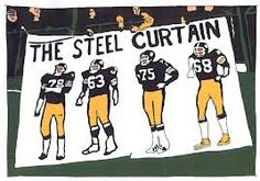 PITTSBURGH STEELERS~ THE STEEL CURTAIN