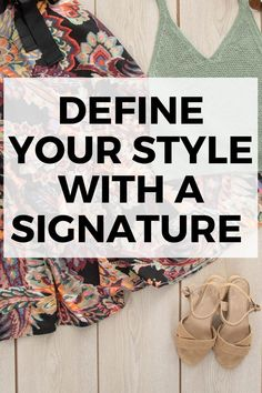 If your personal style feels allover the place and you don't know what to wear, or you know you can dress better, create a signature style! It will streamline your clothes shopping and make getting dressed easier. It'll also make you more confident since you'll always know you look your best. Get the style tips that show you how to define your style and look amazing.