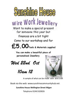 If you want to try making someone a special present then book now for the Wire Work Jewellery  £5.00 materials supplied.