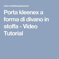 Porta kleenex a forma di divano in stoffa - Video Tutorial