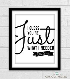 The Cars - Just What I Needed Lyrics - Classic Rock Typography Quote Print- 8x10