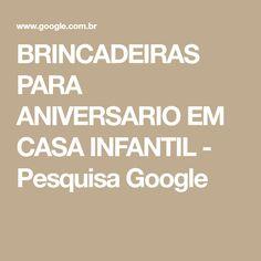 BRINCADEIRAS PARA ANIVERSARIO EM CASA INFANTIL - Pesquisa Google