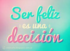 Frase - Ser feliz es una Decisión #feliz #decision Inspirate con estos diseños exclusivos, descargalos gratis y aplicalos en donde más te guste! ► DESCARGAR GRATIS en alta calidad