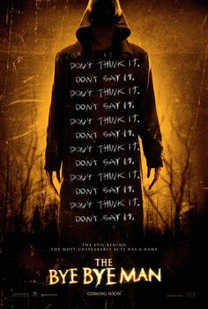 """Based on one chapter from historian Robert Damon Scheck's non fiction book on unexplained events across America, """"The Bye Bye Man"""" is a terrifying account of a serial killer who can be called by merely thinking his name. See it on the big screen on January 13th!"""
