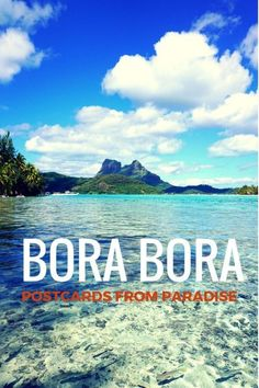 "See why Bora Bora is called the ""most beautiful island in the world""! Some of our favorite photos of paradise. 