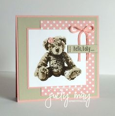 Just Judy Designs : CASE-ing the Catty - Babies & Kids. Love this card! Love this bear stamp! Baby Girl Cards, New Baby Cards, Wedding Cards Handmade, Beautiful Handmade Cards, Stampin Up Karten, Bear Card, Baby Shower Cards, Stamping Up Cards, Animal Cards