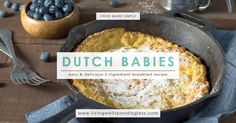 Homemade Dutch Babies--a delicious cross between a baked pancake and a buttery souffle. Our go-to choice for overnight guests, birthdays and holidays!
