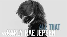 Carly Rae Jepsen - All That (Audio) - YouTube