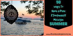 50 Ways To Have a Pure {Southeast} Michigan Summer! Includes ideas for Ann Arbor, Detroit, Flint, Lansing, and the surrounding areas.