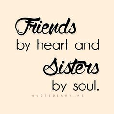 Friends Like Sisters Quotes Friends Like Sisters Quotes, Sister Friend Quotes, Besties Quotes, Sister Friends, Cute Quotes, Girl Quotes, Sisters By Heart Quotes, Best Friend Quotes Meaningful, Brother Sister