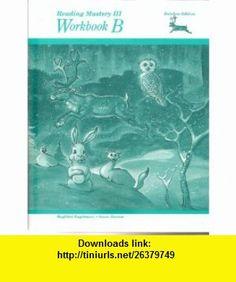 Reading Mastery Rainbow Edition (Grades 1-6) Level III (Grade 3) Workbook B (Reading Mastery Rainbow Edition) (9780026863933) Siegfried Engelmann , ISBN-10: 0026863936  , ISBN-13: 978-0026863933 ,  , tutorials , pdf , ebook , torrent , downloads , rapidshare , filesonic , hotfile , megaupload , fileserve