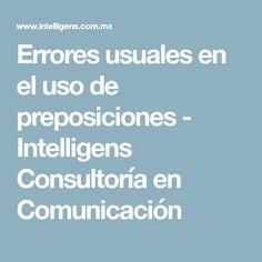 Errores usuales en el uso de preposiciones - Intelligens Consultoría en Comunicación