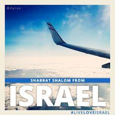 Shabbat Shalom from up above Israel! #LiveLoveIsrael
