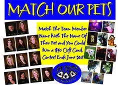 Match The Team Member Name With The Name Of Their Pet and You Could Win a $40 Gift Card. Contest Ends June 31st. Togrye Orthodontics. www.bracesdoc.com