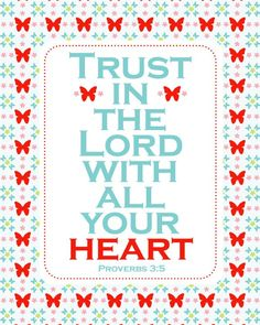 TRUST In THE LORD scripture- 8x10 art print. $14.00, via Etsy.