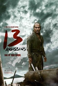 13 Assassins (2010) ~ Good movies consider the year that it was made!