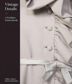 Vintage Details is a stunning collection of over 550 beautifully photographed details from previously unseen 20th-century vintage clothing