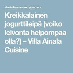 Kreikkalainen jogurttileipä (voiko leivonta helpompaa olla?) – Villa Ainala Cuisine Food And Drink, Restaurant, Bread, Kitchens, Diner Restaurant, Breads, Baking, Restaurants, Buns
