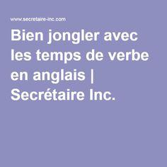 Bien jongler avec les temps de verbe en anglais | Secrétaire Inc.