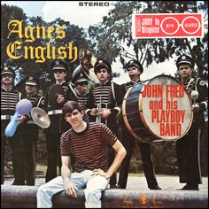 """Agnes English"" (1967, Paula) by John Fred & His Playboy Band.  Includes the hit ""Judy In Disguise With Glasses."""
