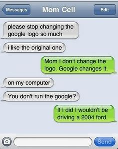 This is hilarious, because if my mom knew how to text, she would totally text me something like this, lol!
