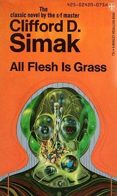 All Flesh is Grass(1965) by Clifford D. Simak. 1973 cover by Richard Powers.