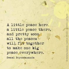 Peace, one peace at a time.