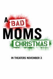 Watch A Bad Moms Christmas Full Movies Online Free HD   http://web.watch21.net/movie/431530/a-bad-moms-christmas.html  Genre : Comedy Stars : Mila Kunis, Kristen Bell, Kathryn Hahn, Susan Sarandon, Christine Baranski, Cheryl Hines Runtime : 0 min.  A Bad Moms Christmas Official Teaser Trailer #1 () - Mila Kunis Movie HD