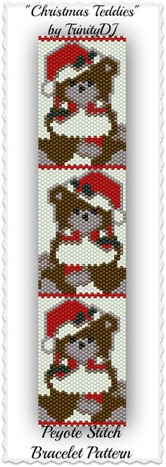 """New in the RAW pattern listed: """"Christmas Teddies"""" - Even Count Peyote Stitch Bracelet Pattern - Please follow this link for more info: https://www.etsy.com/listing/164660803/bp-chr-003-christmas-teddies-even-count"""