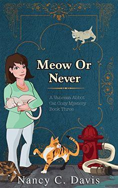 Meow or Never (Vanessa Abbot Cat Cozy Mystery Series Book... https://www.amazon.com/dp/B010VU8ZMI/ref=cm_sw_r_pi_dp_x_QHT5xb8NN3SEN