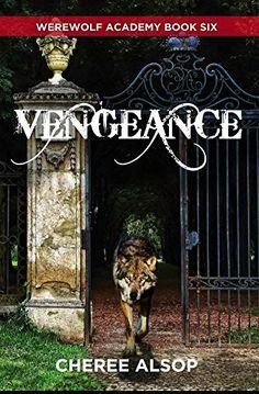 """""""Werewolf Academy: Vengeance""""  ***  Cheree Alsop  (2015)"""