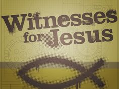 stand and be a witness | Witnessing for Christ