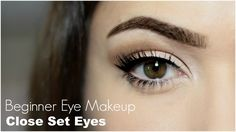 Beginner Eye Makeup For Close Set Eye - YouTube