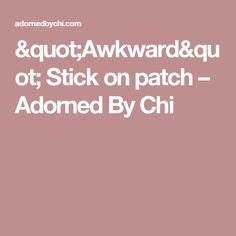 Cute handwritten pink Awkward banner stick on patch with hearts by Adorned by Chi. Cheap Shopping, Black Characters, Awkward, Patches