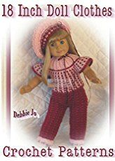 18 Inch Doll Clothes Crochet Patterns by Debbie Jo Loftin Hardcover) for sale online Crochet Doll Tutorial, Crochet Doll Pattern, Crochet Patterns, Crochet Ideas, Crochet Doll Clothes, Doll Clothes Patterns, Doll Patterns, Sewing Patterns, Annie's Crochet