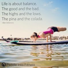 Life is about balance. The good and the bad. The highs and the lows. The piña and the colada. -Ellen DeGeneres  #yoga #balance #supyoga #SUP...