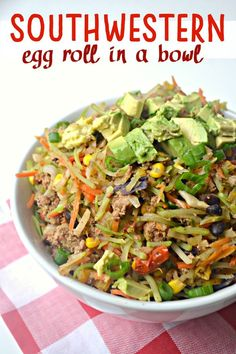 Southwestern Egg Roll In a Bowl - Main Dish Recipes - Egg Rolls Lunch Recipes, Appetizer Recipes, Mexican Food Recipes, Cooking Recipes, Healthy Recipes, Salad Recipes, Dinner Recipes, Clean Recipes, Dinner Ideas