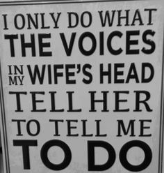 Voices in my wife's head